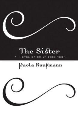 Sister: A Novel of Emily Dickinson