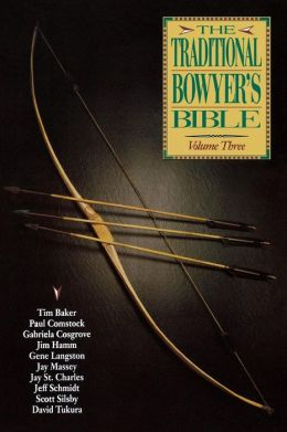 The Traditional Bowyer's Bible, Volume 3