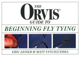 The Orvis Guide to Beginning Fly Tying.