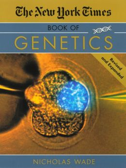 The New York Times Book of Genetics