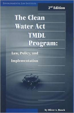 The Clean Water Act TMDL Program: Law, Policy, and Implementation