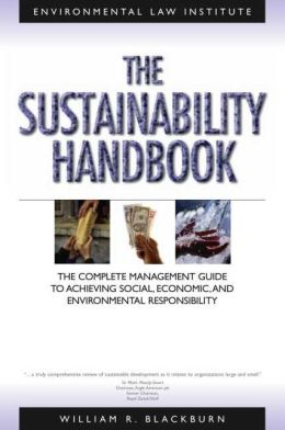 The Sustainability: The Complete Management Guide to Achieving Social, Economic, and Environmental Responsibility