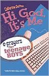 Hi God, It's Me!: E-Prayers for Teenage Boys