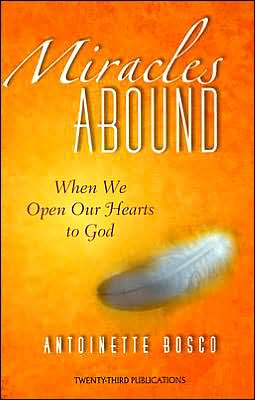 Miracles Abound: When We Open Our Hearts to God