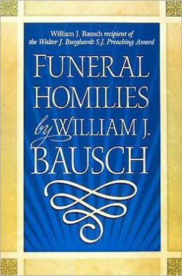 Funeral Homilies by William J. Bausch