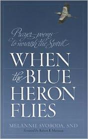When the Blue Heron Flies: Prayer-Poems to Nourish the Spirit