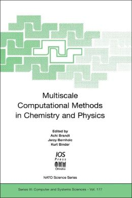 Multiscale Computational Methods in Chemistry and Physics