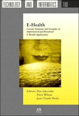 E-Health: Current Situation and Examples of Implemented and Beneficial E-Health Applications