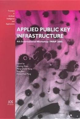 Applied Public Key Infrastructure: 4th International Workshop: IWAP 2005