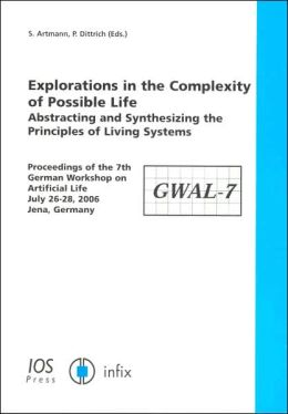 Explorations in the Complexity of Possible Life: Abstracting and Synthesizing the Principles of Living Systems
