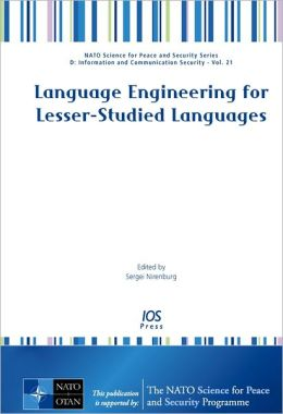 Language Engineering for Lesser-Studied Languages Vol. 21: NATO Science for Peace and Security Series - D: Information and Communication Security