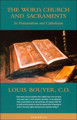 The Word, Church and Sacraments: In Protestantism and Catholicism