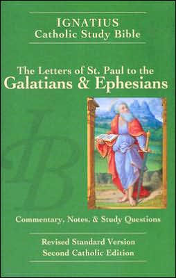 Ignatius Catholic Study Bible: Letters to Galatians and Ephesians