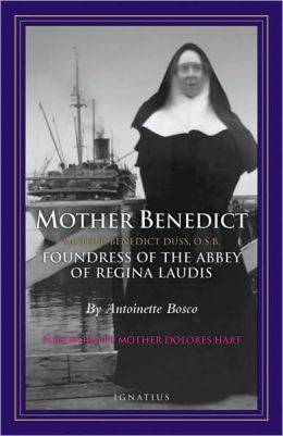 Mother Benedict: Foundress of the Abbey of Regina Laudis