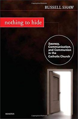 Nothing to Hide: Secrecy, Communication, and Communion in the Catholic Church