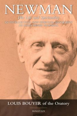 Newman: An Intellectual & Spiritual Biography of John Henry Newman