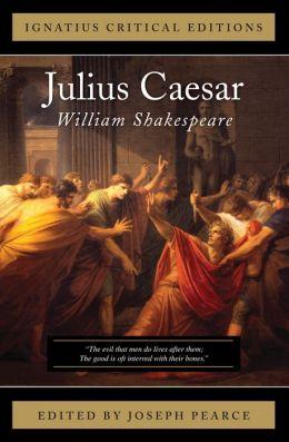 Julius Caesar: Ignatius Critical Editions