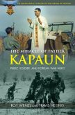 Book Cover Image. Title: The Miracle of Father Kapaun:  Priest, Soldier, and Korean War Hero, Author: Roy Wenzl