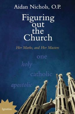 Figuring out the Church: Her Marks and Her Masters
