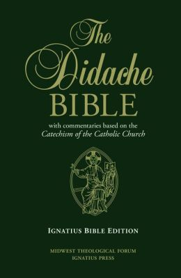 The Didache Bible with Commentaries Based on the Catechism of the Catholic Church: Ignatius Edition Hardback