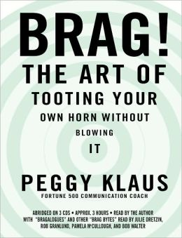 Brag!: The Art of Tooting Your Own Horn Without Blowing It; Audio CD