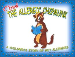 Chad the Allergic Chipmunk: A Children's Story of Nut Allergies