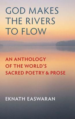 God Makes the Rivers To Flow: Sacred Literature of the World