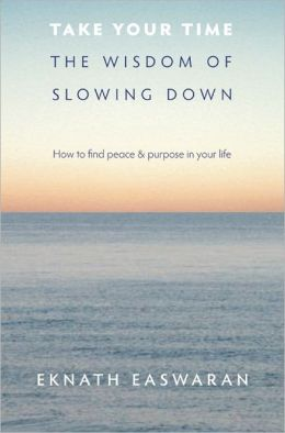 Take Your Time: The Wisdom of Slowing Down