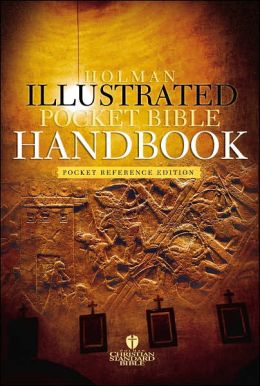 The Holman Illustrated Pocket Bible Handbook