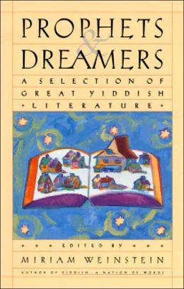 Prophets and Dreamers: A Selection of Great Yiddish Literature