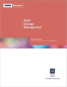 2007 Change Management: Survey Report