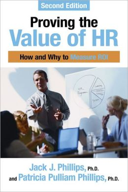 Proving the Value of HR: How and Why to Measure ROI