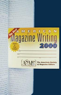 The Best American Magazine Writing 2000