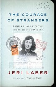 Courage of Strangers: Coming of Age with the Human Rights Movement