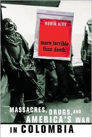 More Terrible Than Death: Massacres, Drugs, and America's Wars in Colombia