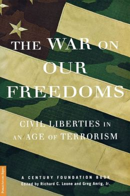 The War on Our Freedoms: Civil Liberties in the Age of Terrorism