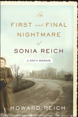 The First and Final Nightmare of Sonia Reich: A Son's Memoir