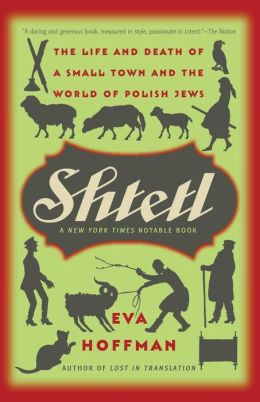 Shtetl: The Life & Death of a Small Town and the World of Polish Jews
