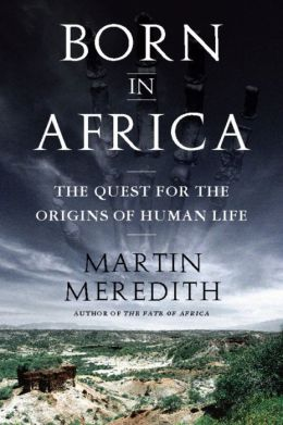 Born in Africa: The Quest for the Origins of Human Life