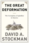 Book Cover Image. Title: The Great Deformation:  The Corruption of Capitalism in America, Author: David Stockman