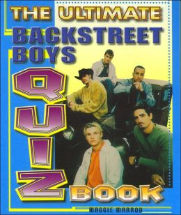 The Ultimate Backstreet Boys Quiz Book