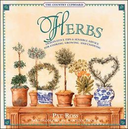 The Country Cupboard: Herbs: Imaginative Tips & Sensible Advice for Cooking, Growing and Enjoying (The Country Cupboard Series)