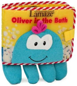 Oliver in the Bath (Lamaze Tub Time Book Series)