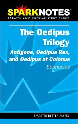 Oedipus Trilogy: Antigone, Oedipus Rex, Oedipus at Colonus (SparkNotes Literature Guide)