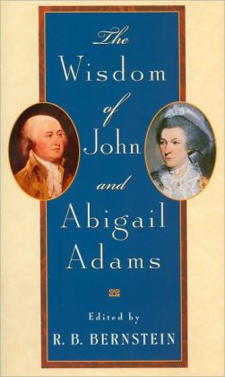 Wisdom of John and Abigail Adams