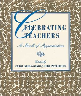 Celebrating Teachers: A Book of Appreciation