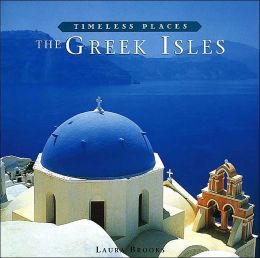 The Greek Isles: Timeless Places