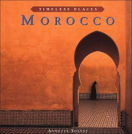 Timeless Places: Morocco
