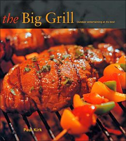 The Big Grill: Outdoor Entertaining at It's Best