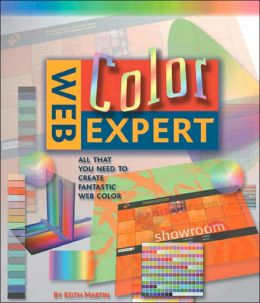 Web Color Expert: All That You Need to Create Fantastic Web Color